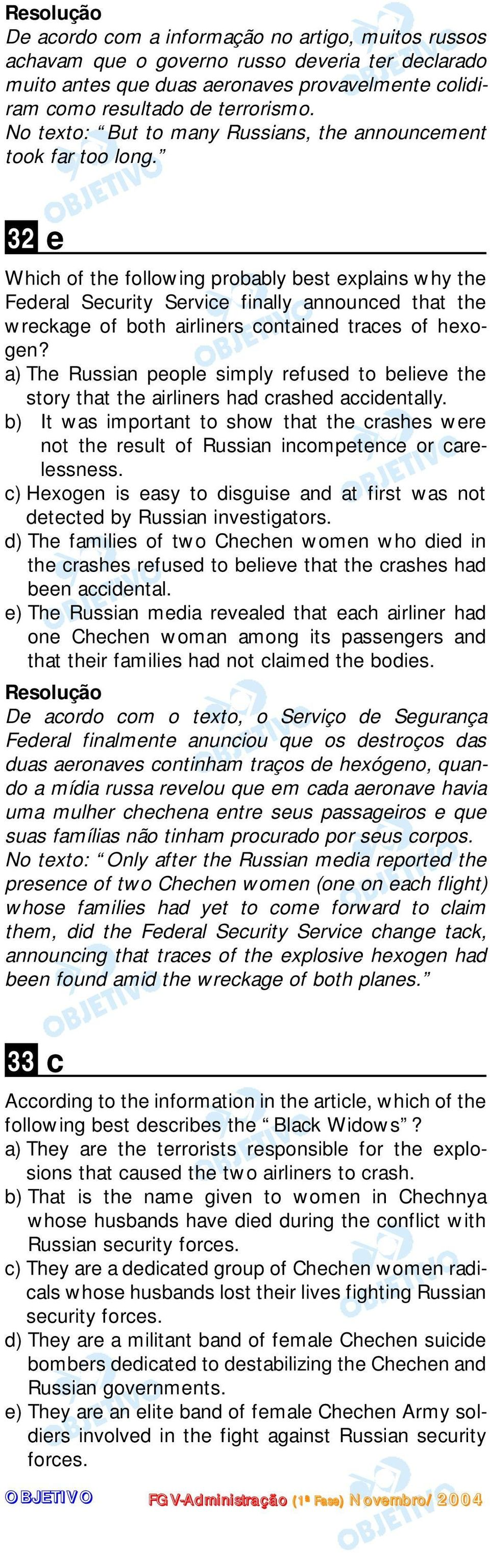 32 e Which of the following probably best explains why the Federal Security Service finally announced that the wreckage of both airliners contained traces of hexogen?