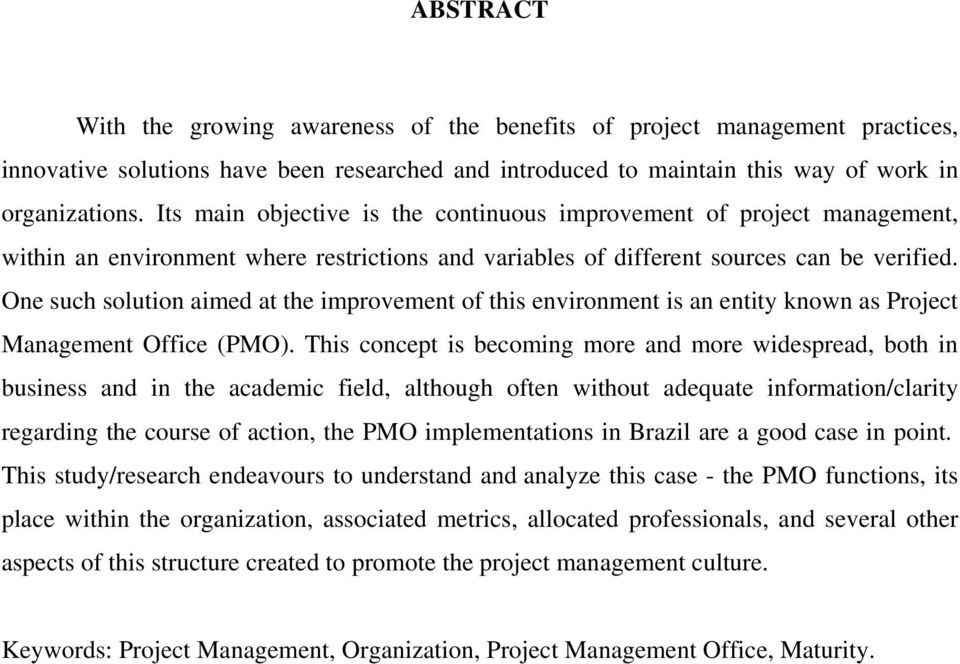 One such solution aimed at the improvement of this environment is an entity known as Project Management Office (PMO).