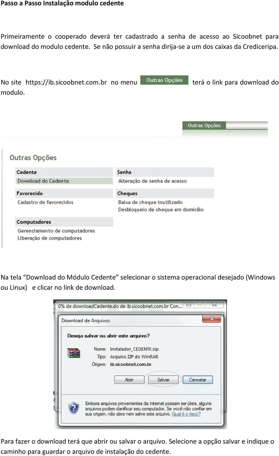 terá o link para download do Na tela Download do Módulo Cedente selecionar o sistema operacional desejado (Windows ou Linux) e clicar no link