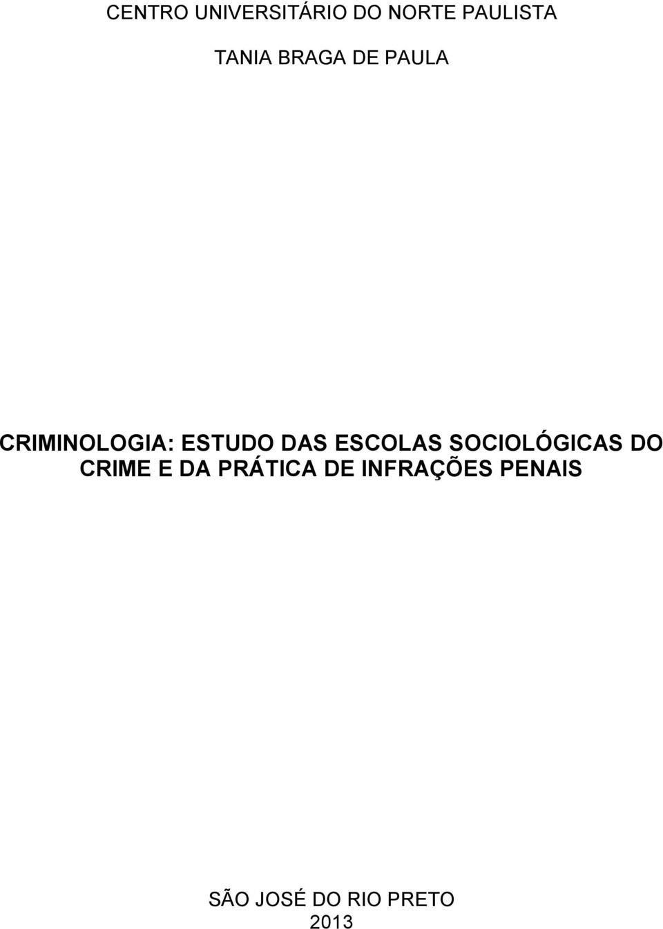 DAS ESCOLAS SOCIOLÓGICAS DO CRIME E DA