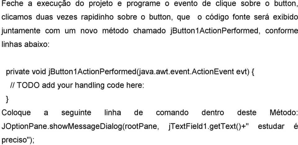 private void jbutton1actionperformed(java.awt.event.
