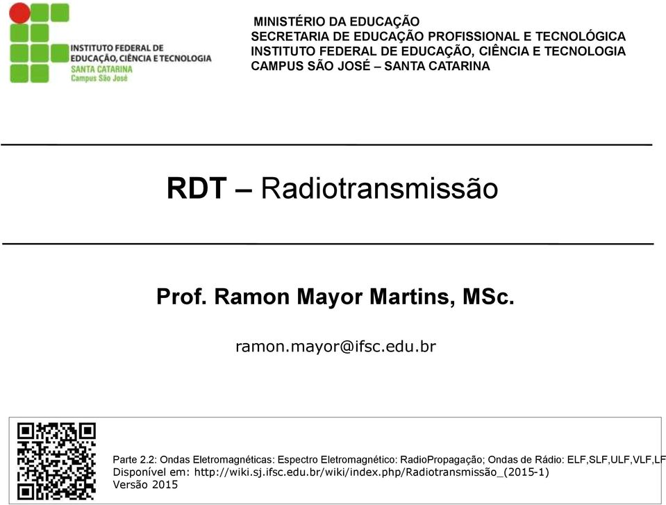 ramon.mayor@ifsc.edu.br Parte 2.