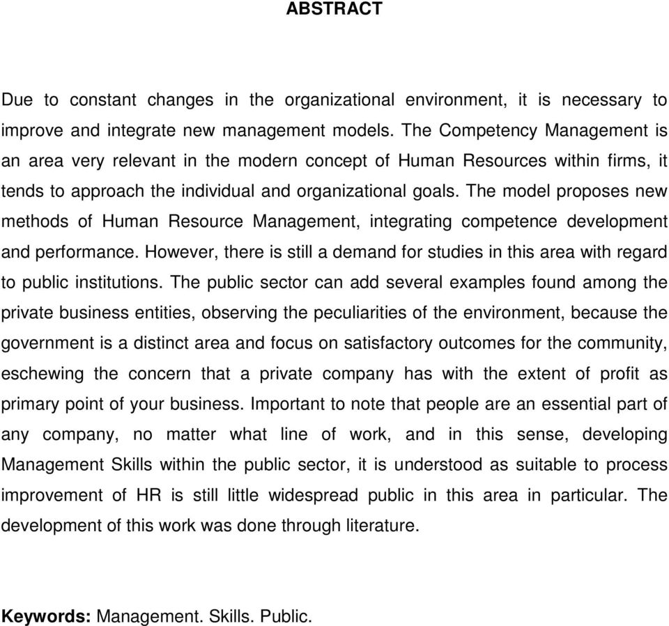 The model proposes new methods of Human Resource Management, integrating competence development and performance.