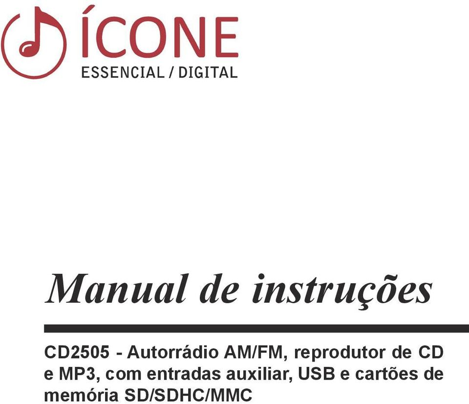 CD e MP3, com entradas auxiliar,