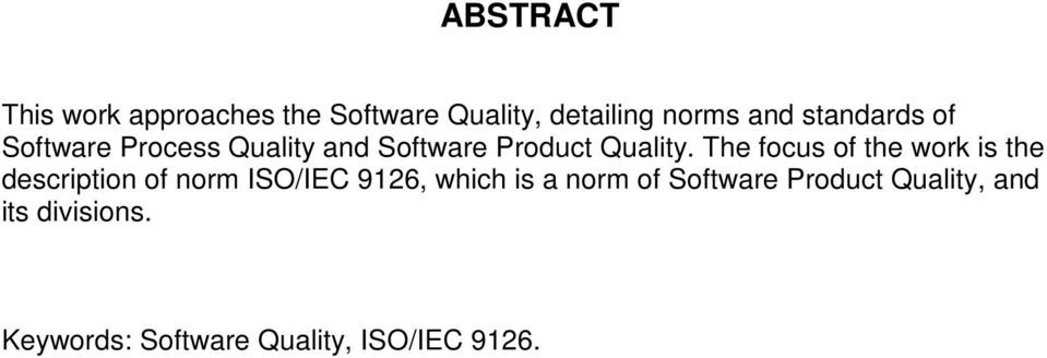 The focus of the work is the description of norm ISO/IEC 9126, which is a