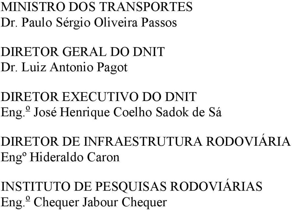 Luiz Antonio Pagot DIRETOR EXECUTIVO DO DNIT Eng.