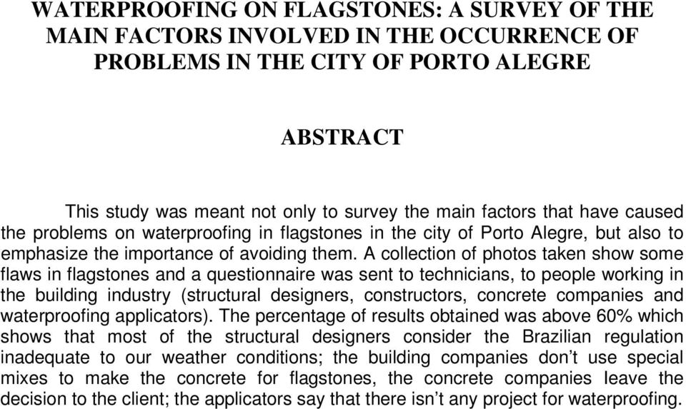 A collection of photos taken show some flaws in flagstones and a questionnaire was sent to technicians, to people working in the building industry (structural designers, constructors, concrete
