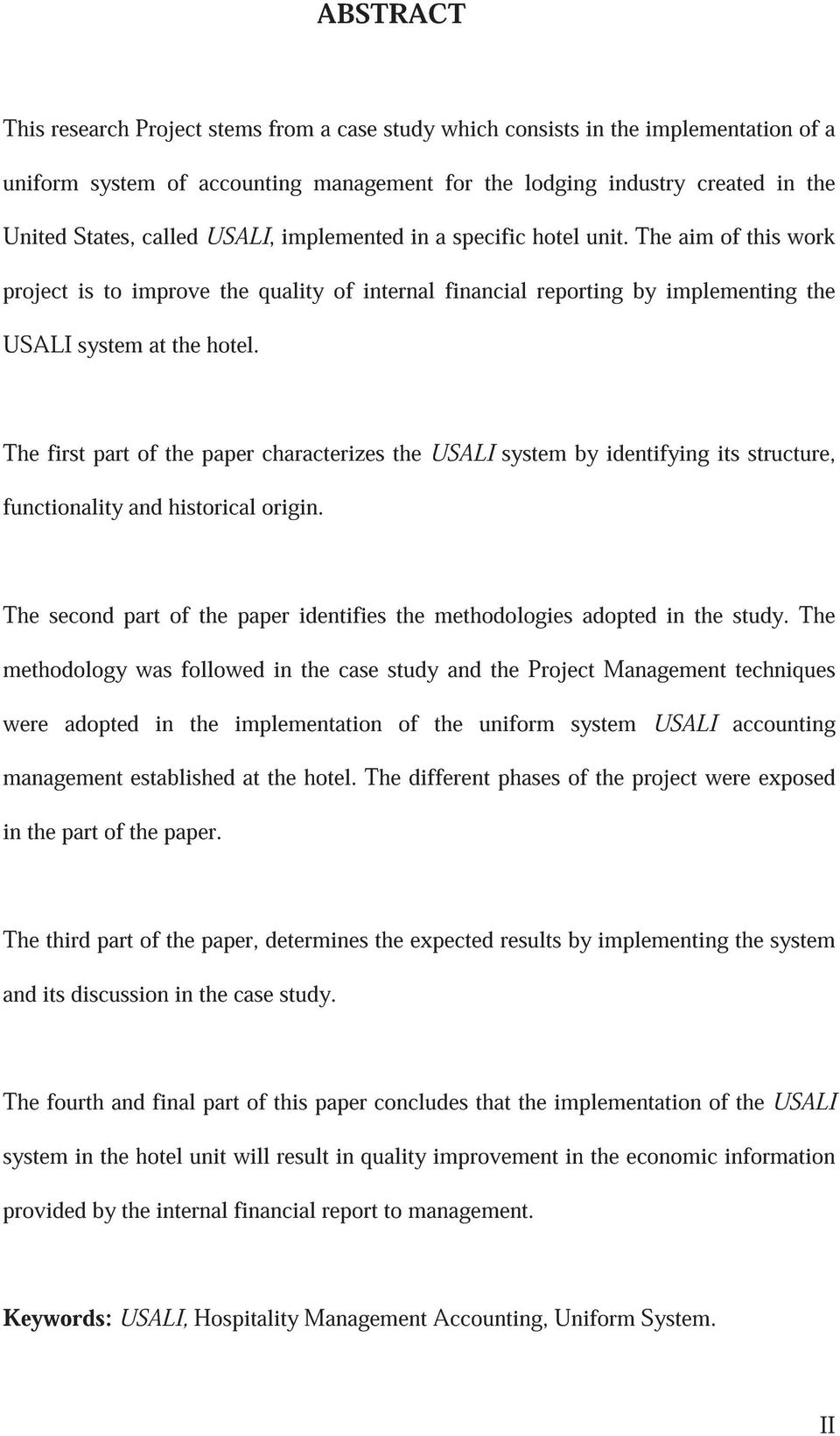 The first part of the paper characterizes the USALI system by identifying its structure, functionality and historical origin.