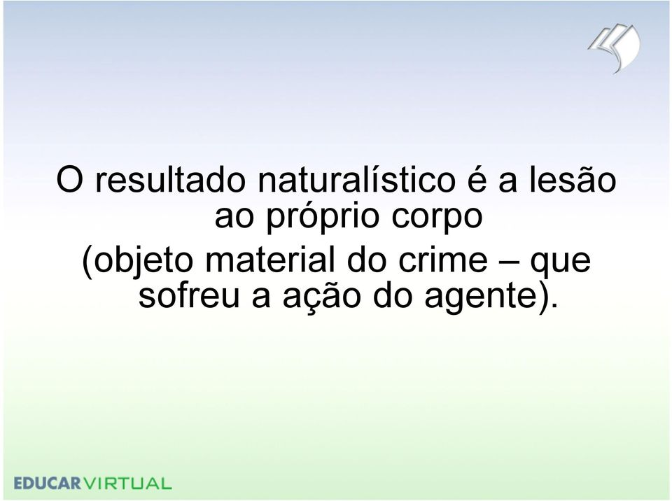 material do crime que (objeto