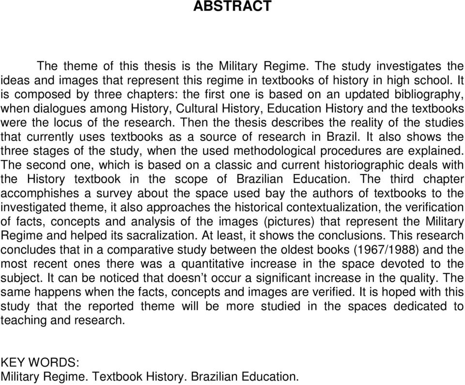 Then the thesis describes the reality of the studies that currently uses textbooks as a source of research in Brazil.