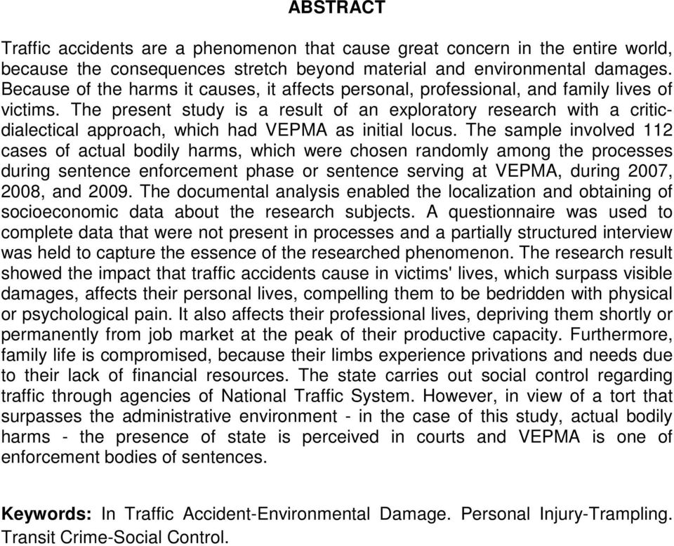 The present study is a result of an exploratory research with a criticdialectical approach, which had VEPMA as initial locus.