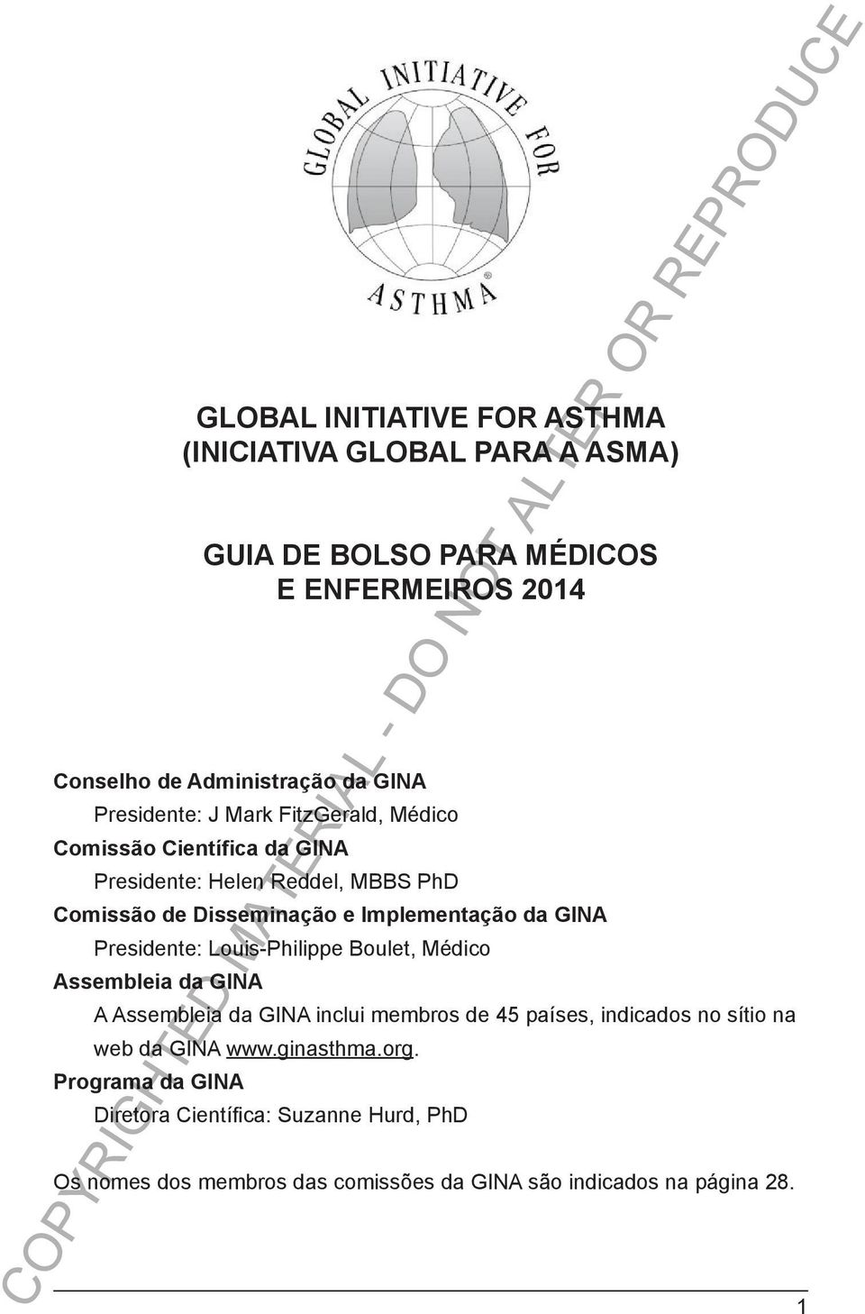 MBBS MBBS PhD PhD Comissão GINA Dissemination de Disseminação and Implementation e Implementação Committee da GINA Presidente: Chair: Louis-Philippe Louis-Philippe Boulet, Boulet, MD Médico