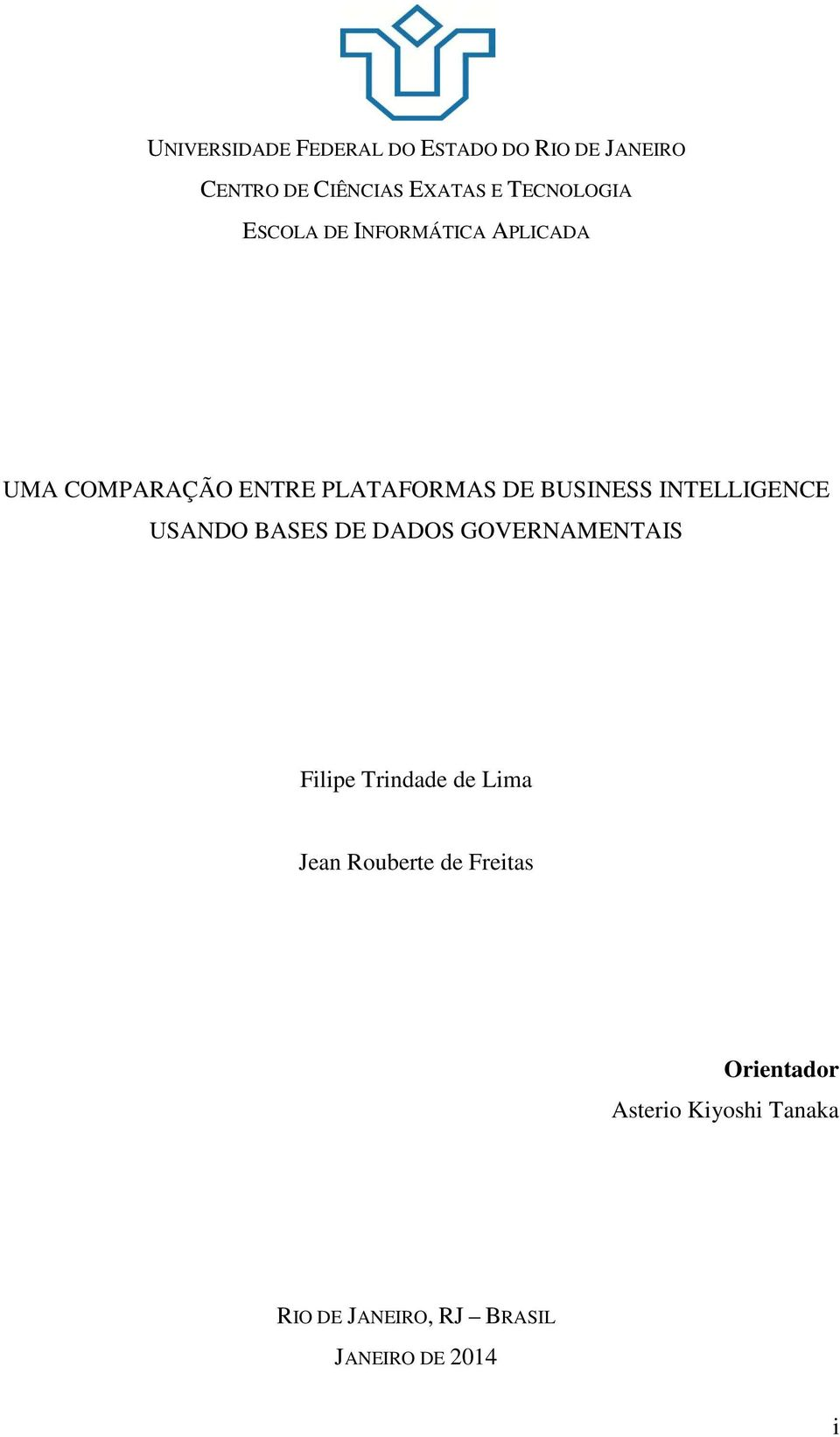 BUSINESS INTELLIGENCE USANDO BASES DE DADOS GOVERNAMENTAIS Filipe Trindade de Lima