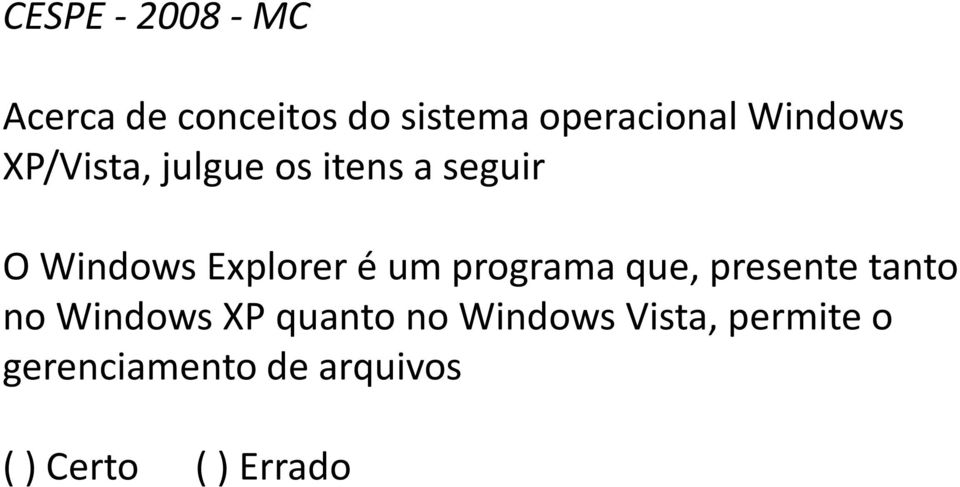 é um programa que, presente tanto no Windows XP quanto no