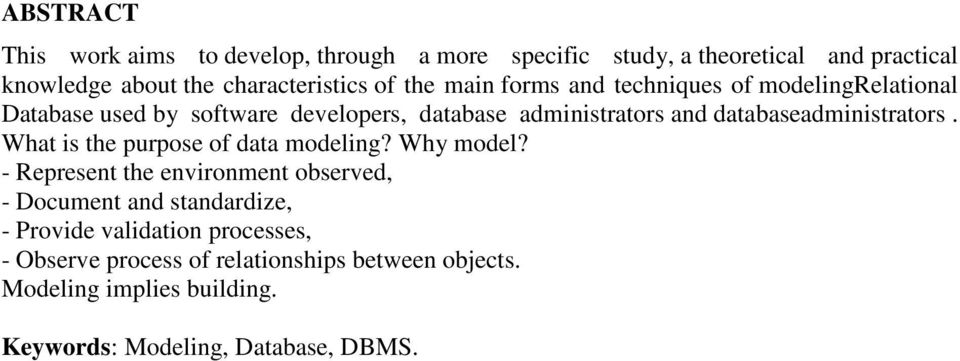 databaseadministrators. What is the purpose of data modeling? Why model?