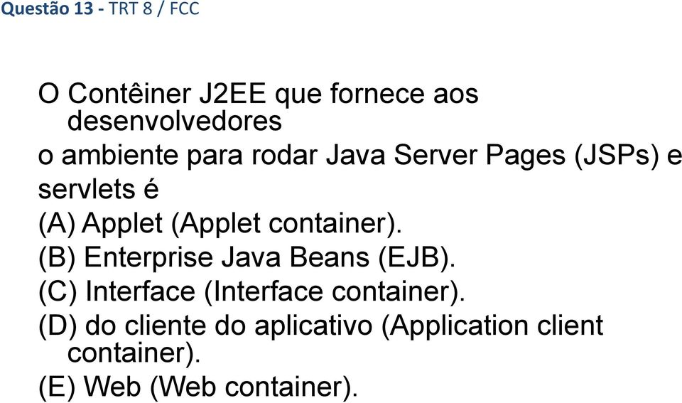 container). (B) Enterprise Java Beans (EJB).