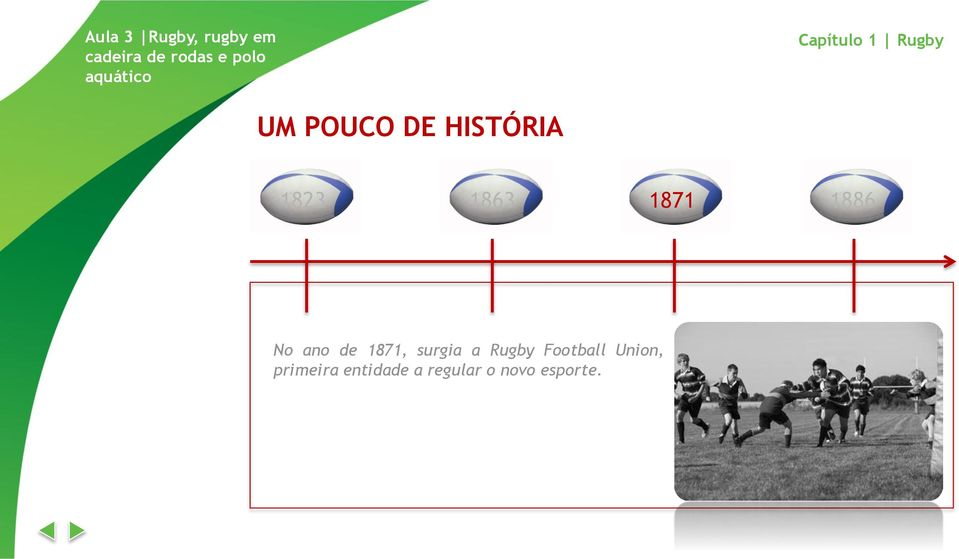 de 1871, surgia a Rugby Football