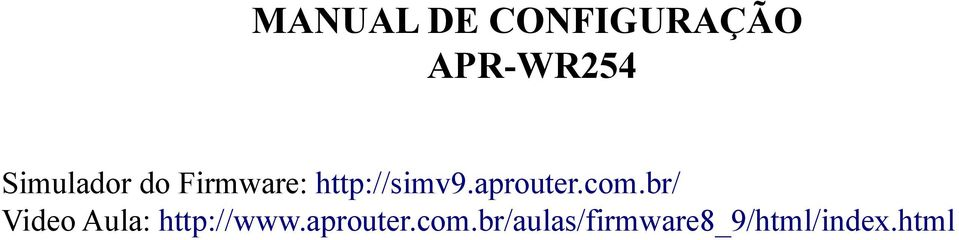 aprouter.com.br/ Video Aula: http://www.
