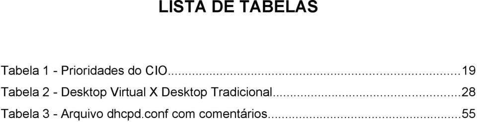 ..19 Tabela 2 - Desktop Virtual X