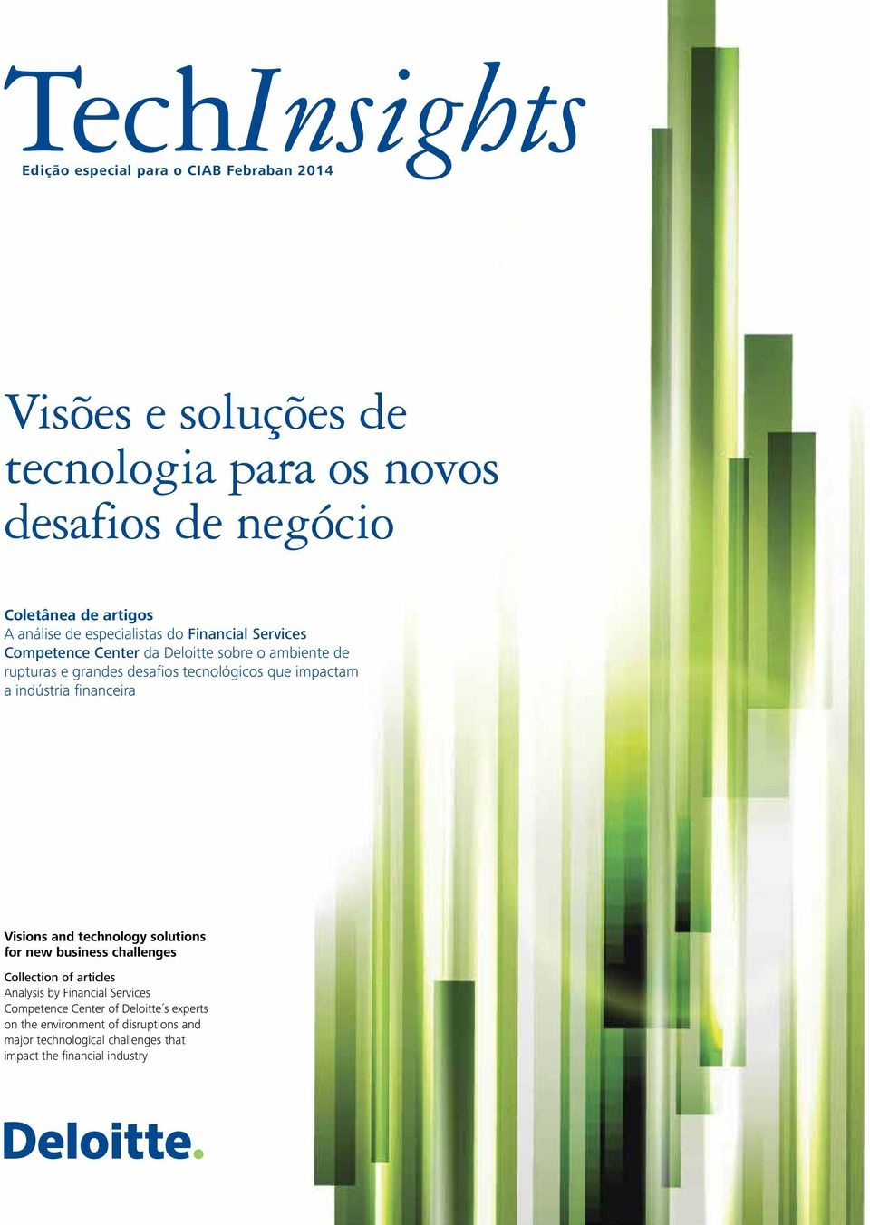 impactam a indústria financeira Visions and technology solutions for new business challenges Collection of articles Analysis by Financial