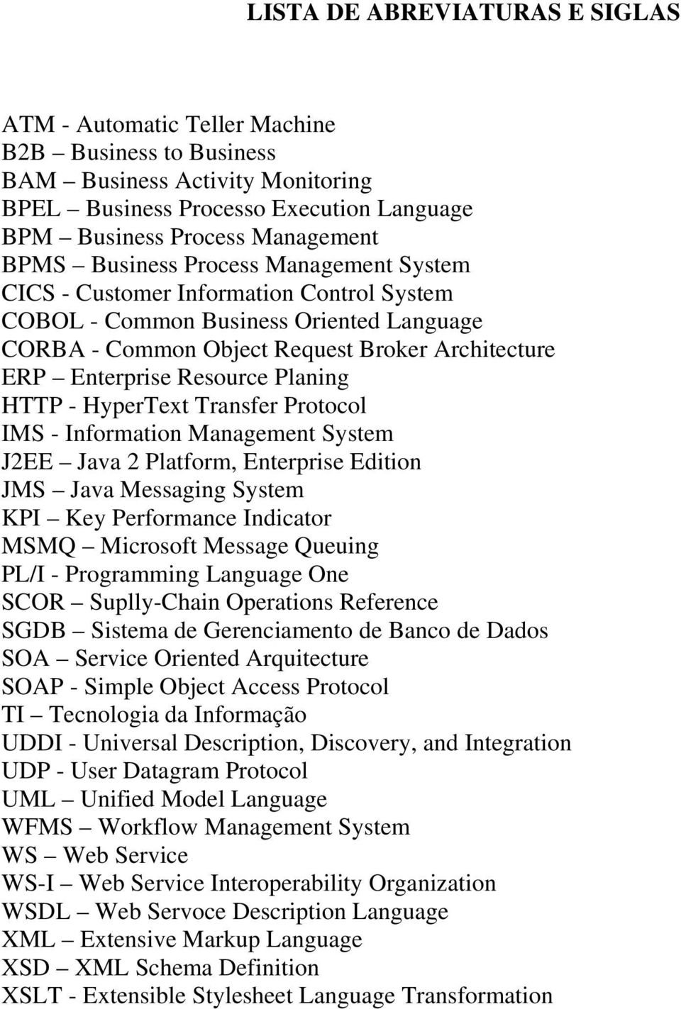 Planing HTTP - HyperText Transfer Protocol IMS - Information Management System J2EE Java 2 Platform, Enterprise Edition JMS Java Messaging System KPI Key Performance Indicator MSMQ Microsoft Message
