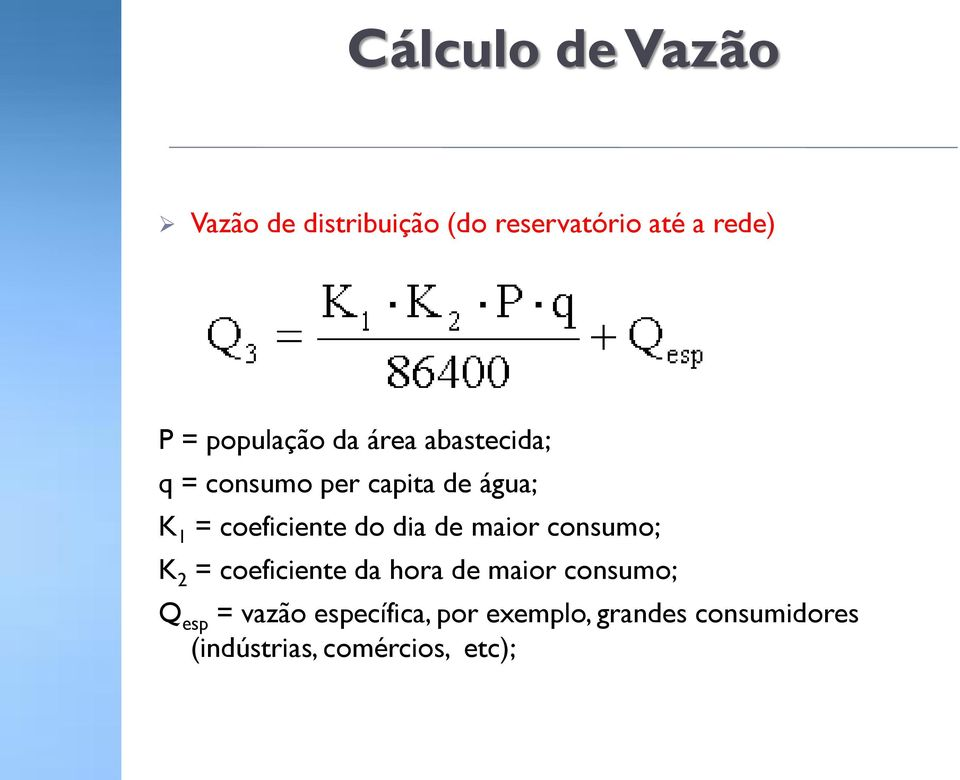 coeficiente do dia de maior consumo; K 2 = coeficiente da hora de maior