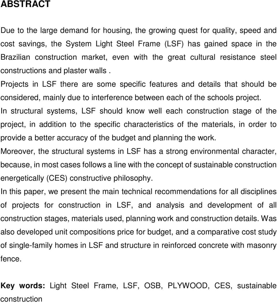 Projects in LSF there are some specific features and details that should be considered, mainly due to interference between each of the schools project.