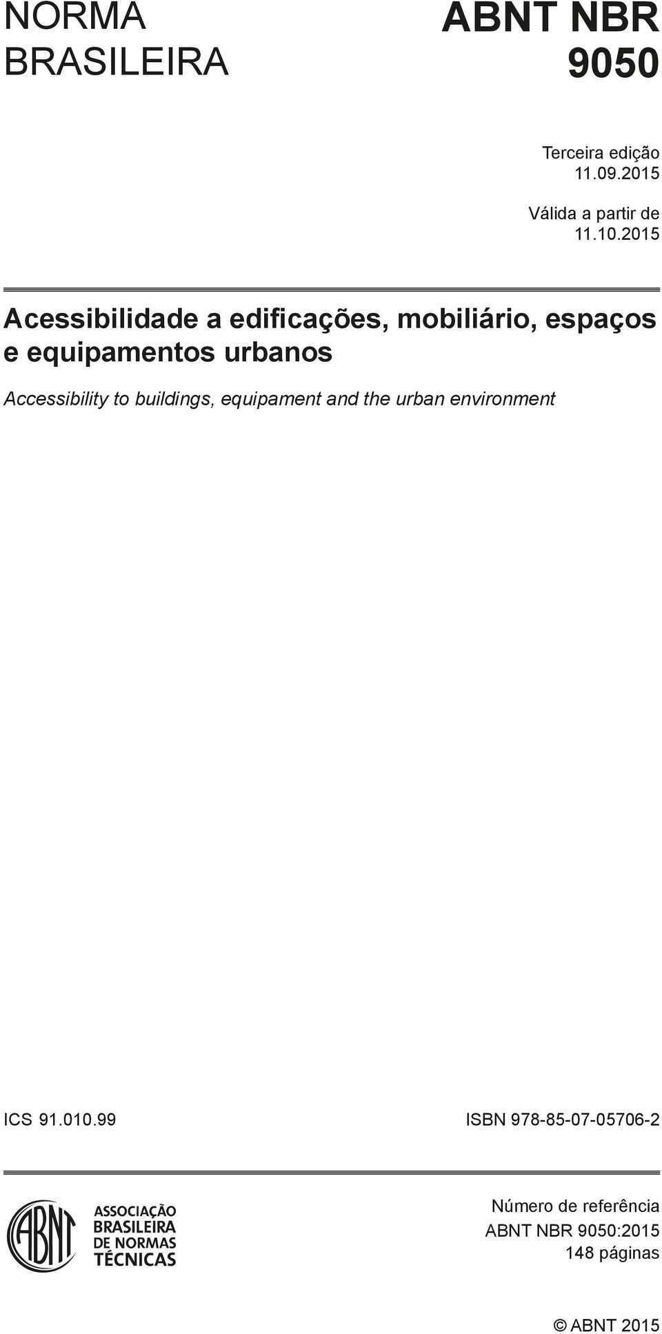 Accessibility to buildings, equipament and the urban environment ICS 91.010.