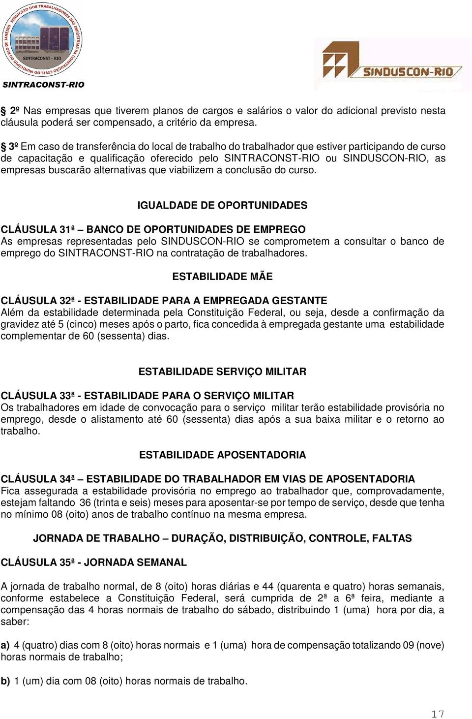 alternativas que viabilizem a conclusão do curso.