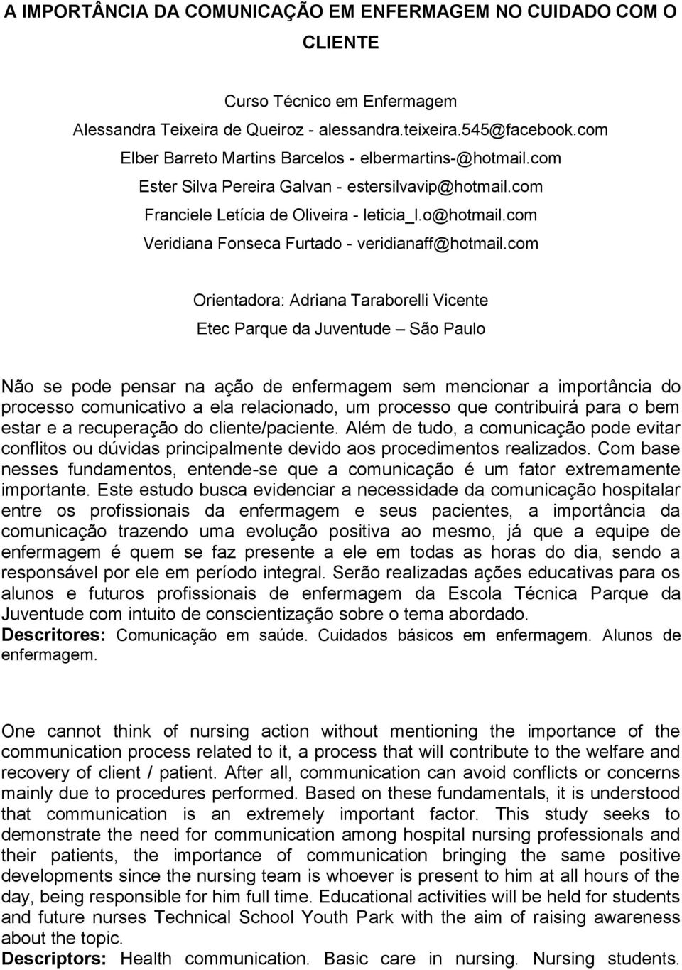 com Veridiana Fonseca Furtado - veridianaff@hotmail.
