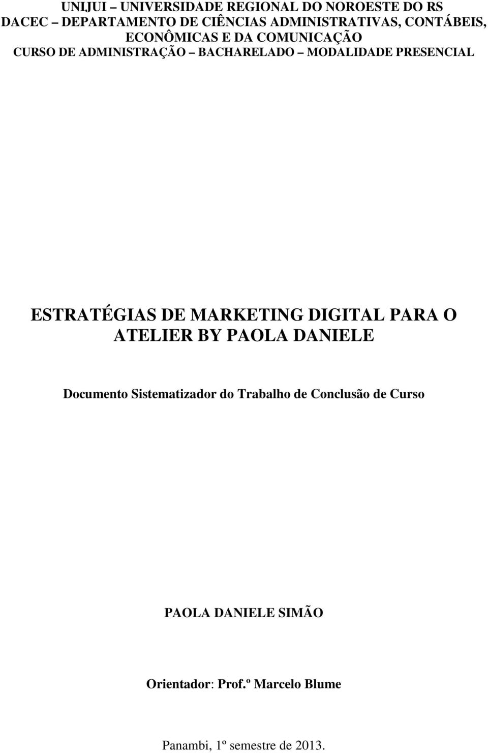 ESTRATÉGIAS DE MARKETING DIGITAL PARA O ATELIER BY PAOLA DANIELE Documento Sistematizador do