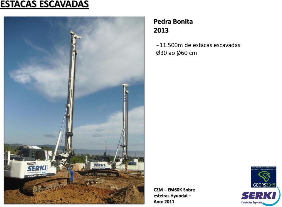 500m de estacas escavadas Ø30