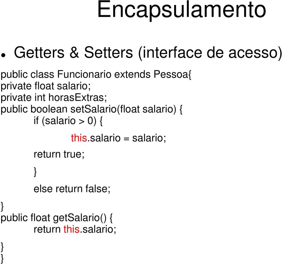 setsalario(float salario) { if (salario > 0) { return true; } this.