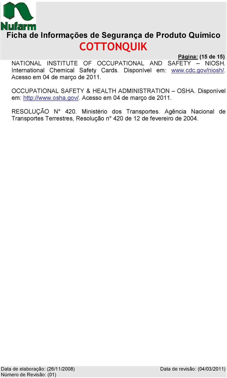 OCCUPATIONAL SAFETY & HEALTH ADMINISTRATION OSHA. Disponível em: http://www.osha.gov/.