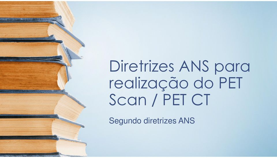 PET Scan / PET CT