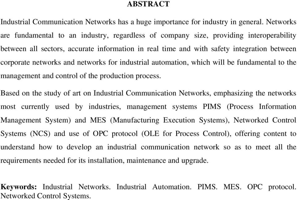 networks and networks for industrial automation, which will be fundamental to the management and control of the production process.