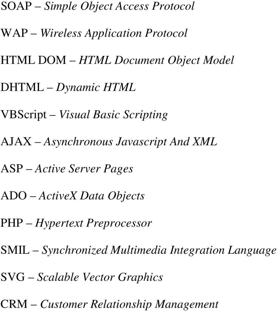 And XML ASP Active Server Pages ADO ActiveX Data Objects PHP Hypertext Preprocessor SMIL