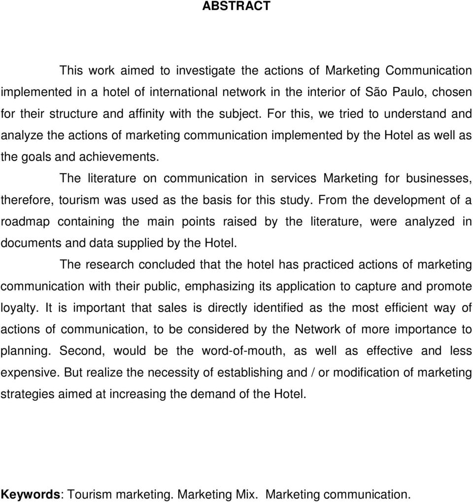 The literature on communication in services Marketing for businesses, therefore, tourism was used as the basis for this study.