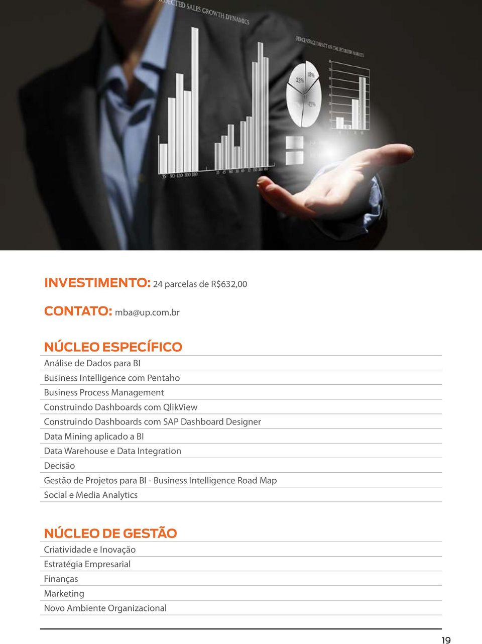 Dashboards com QlikView Construindo Dashboards com SAP Dashboard Designer Data Mining aplicado a BI Data Warehouse e Data