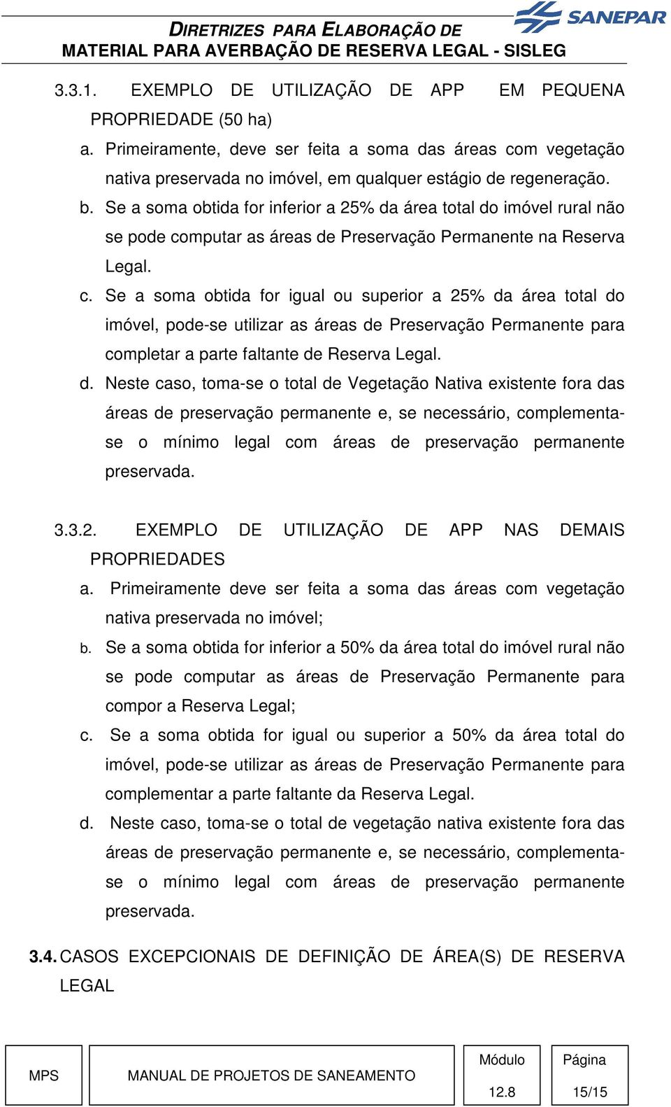 mputar as áreas de Preservação Permanente na Reserva Legal. c.