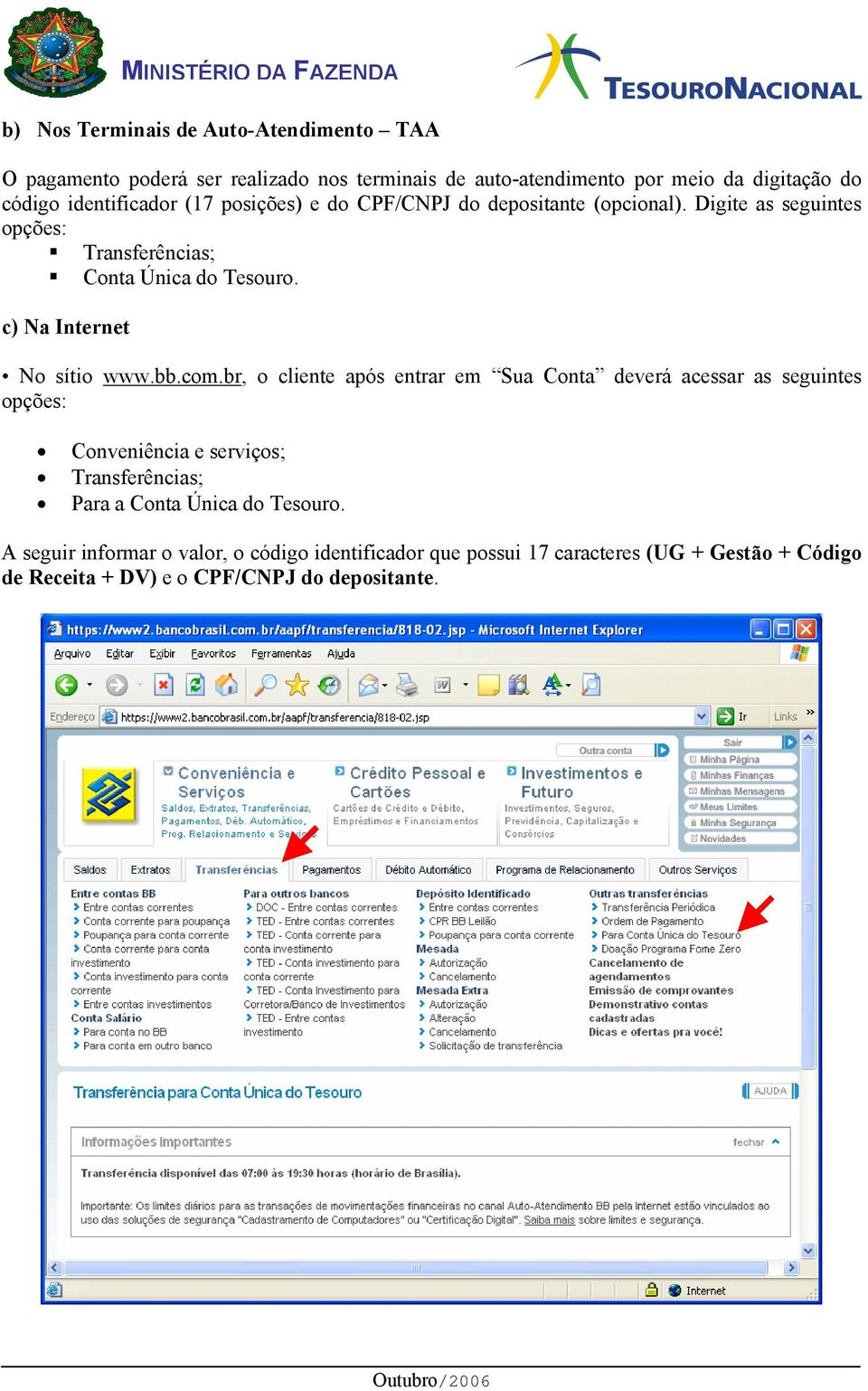 c) Na Internet No sítio www.bb.com.