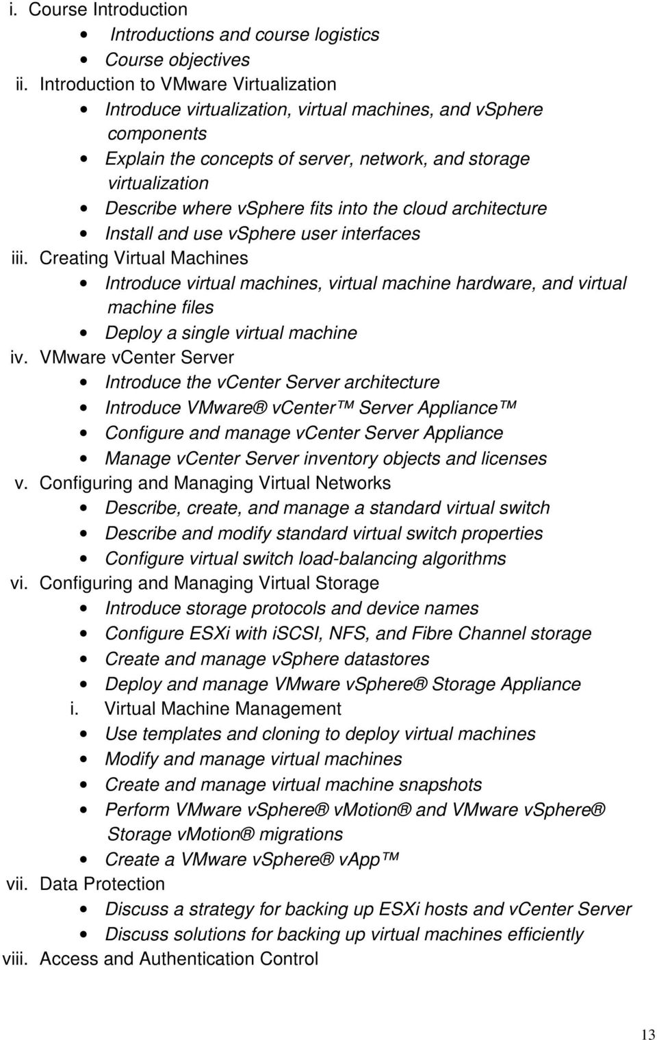 fits into the cloud architecture Install and use vsphere user interfaces iii.