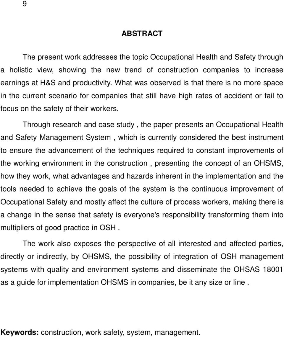 Through research and case study, the paper presents an Occupational Health and Safety Management System, which is currently considered the best instrument to ensure the advancement of the techniques
