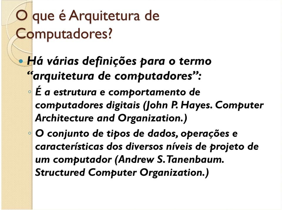 de computadores digitais (John P. Hayes. Computer Architecture and Organization.