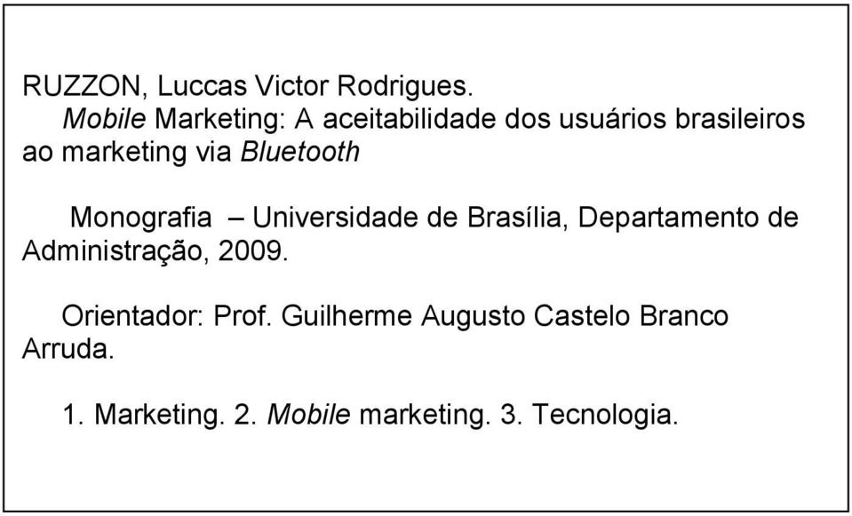 via Bluetooth Monografia Universidade de Brasília, Departamento de