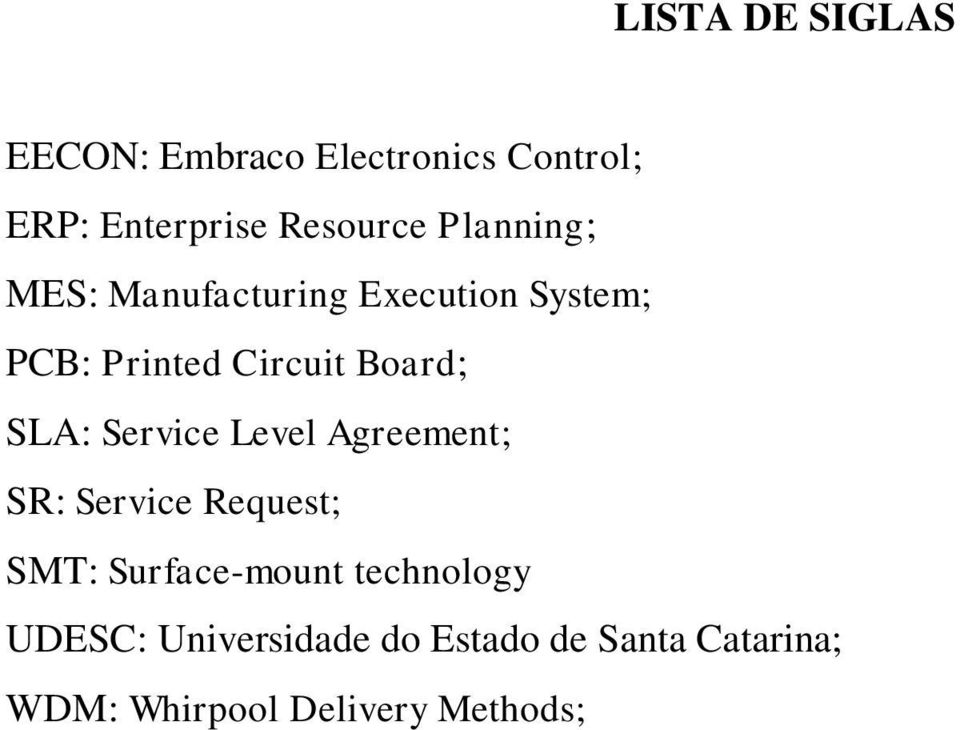 SLA: Service Level Agreement; SR: Service Request; SMT: Surface-mount