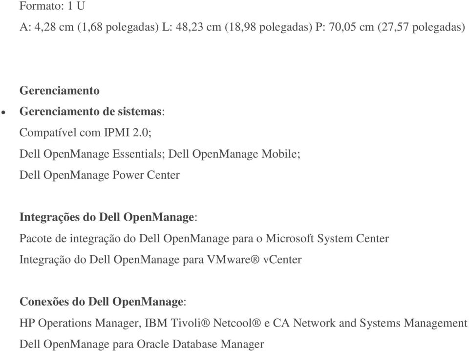 0; Dell OpenManage Essentials; Dell OpenManage Mobile; Dell OpenManage Power Center Integrações do Dell OpenManage: Pacote de integração