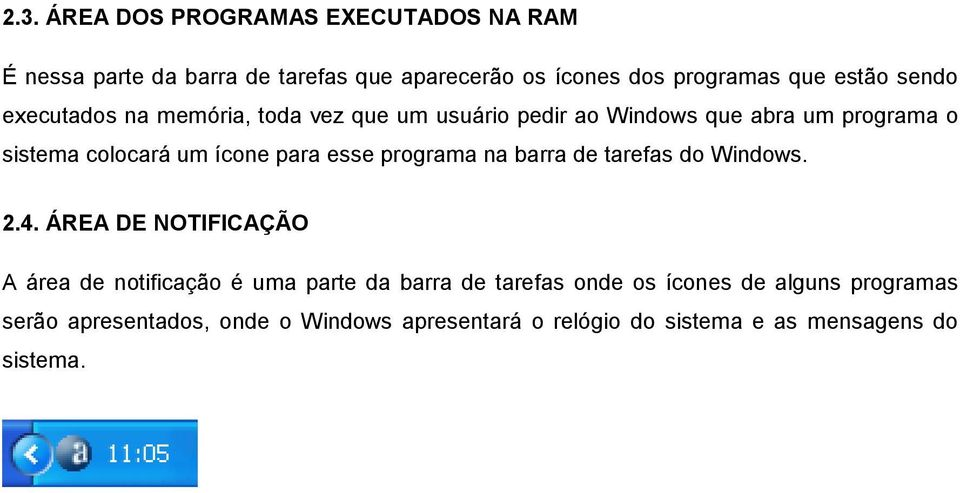 esse programa na barra de tarefas do Windows. 2.4.