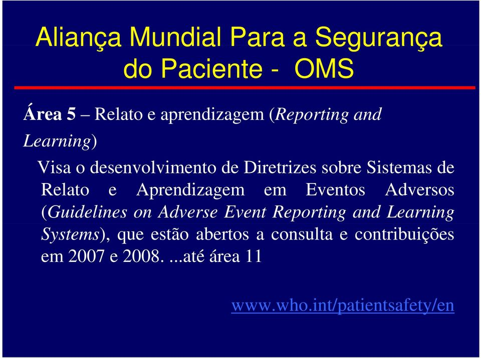 em Eventos Adversos (Guidelines on Adverse Event Reporting and Learning Systems), que estão