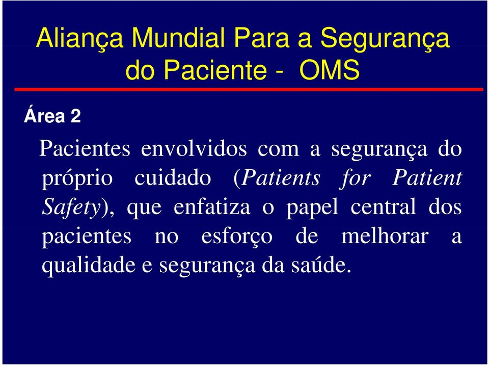 (Patients for Patient Safety), que enfatiza o papel central